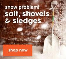 Snow Problem! salt, shovels & sledges